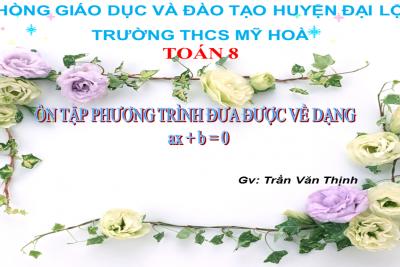 ÔN TẬP TOÁN 8: PHƯƠNG TRÌNH ĐƯA ĐƯỢC VỀ DẠNG ax+b=0