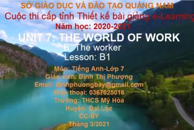 BÀI GIẢNG ELEARNING, UNIT 7: THE WORLD OF WORK_TIẾNG ANH 7_MỸ HÒA_ĐẠI LỘC